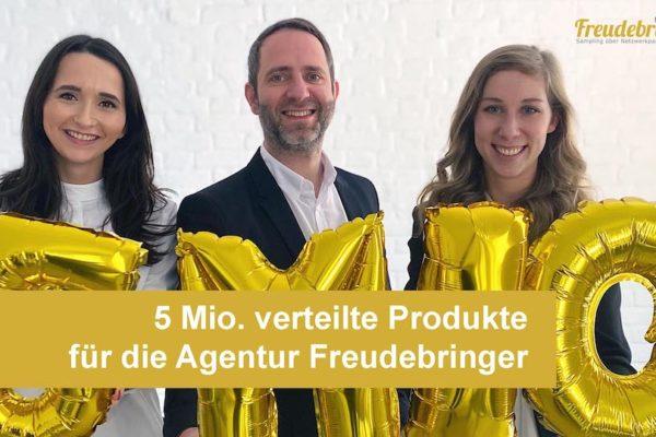 5 Mio verteilte Produkte der Agentur Freudebringer